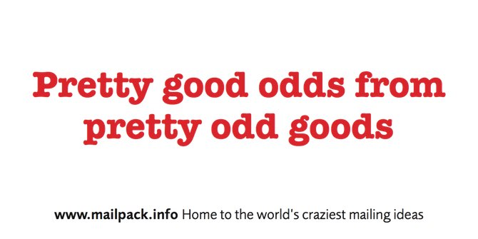 Pretty good odds from pretty odd goods